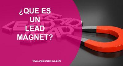 Que es un lead magnet y cómo puedes crear uno irresistible para captar más clientes