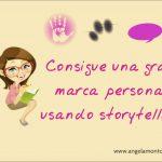 Cómo tener una gran marca personal usando storytelling