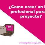 Cómo y por qué crear un blog profesional como centro de tu proyecto digital