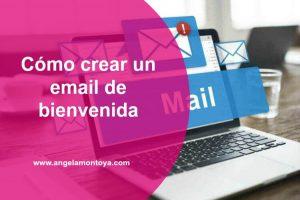 Cómo crear un email de bienvenida que cautive a nuevos suscriptores