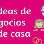 10 Ideas de negocios desde casa
