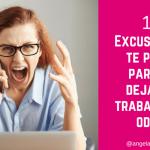 13 razones por las que no dejas el trabajo que odias y te reinventas profesionalmente ¿cuál es tu excusa nº1?