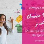 ¿Procrastinas? Conoce el porqué, el cómo y pdf descargable con ejercicio para superarla