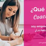 ¿Qué es el coaching y por qué utilizarlo para tu emprendimiento?